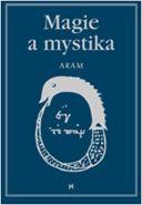 Největší obrázek výrobku Magie a mystika v minulosti a současnosti Aram Kurth