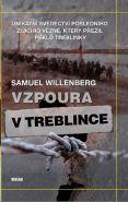 Největší obrázek výrobku kniha Vzpoura v Treblince - Unikátní svědectví posledního žijícího vězně, který přežil peklo Treblinky Willenberg Samuel