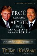 Největší obrázek výrobku Proč chceme, abyste byli bohatí - Dva muži, jedno poselství Trump Donald, Kiyosaki Robert