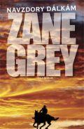Největší obrázek výrobku kniha Navzdory dálkám - 3. vydání Grey Loren Zane