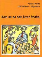 Největší obrázek výrobku kniha Kam se na nás život hrabe Kravěc Pavel, Winter - Neprakta Jiří