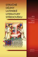 Největší obrázek výrobku Stručné dějiny latinské literatury středověku Nechutová Jana, Stehlíková Dana,