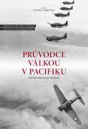 Největší obrázek výrobku Průvodce válkou v Pacifiku - Od Pearl Harboru po Hirošimu Marston Daniel