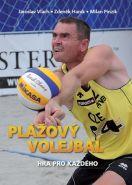 Největší obrázek výrobku Plážový volejbal – Hra pro každého Jaroslav Vlach, Zdeněk Haník, Milan Pinzík